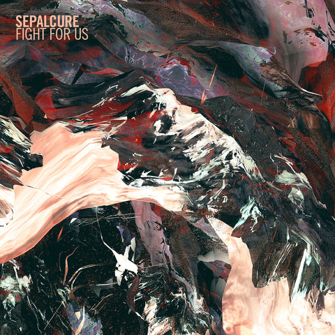 Sepalcure - Fight For Us EP