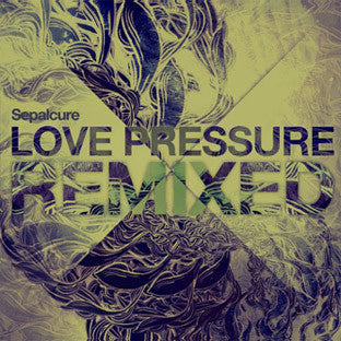 HFRMX008D - Love Pressure Remixed - Sepalcure
