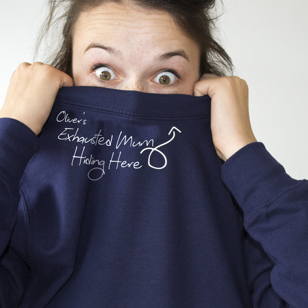 Exhausted Mum Hiding Here Sweatshirt