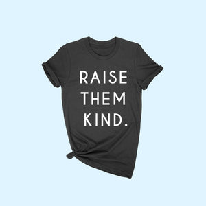 Raise Them Kind Tee - Black