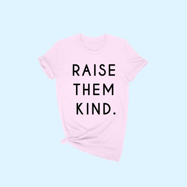 Raise Them Kind Tee - Pink