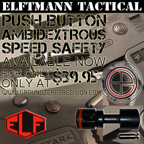 Elftmann Tactical Push Button Ambidextrous Speed Safety