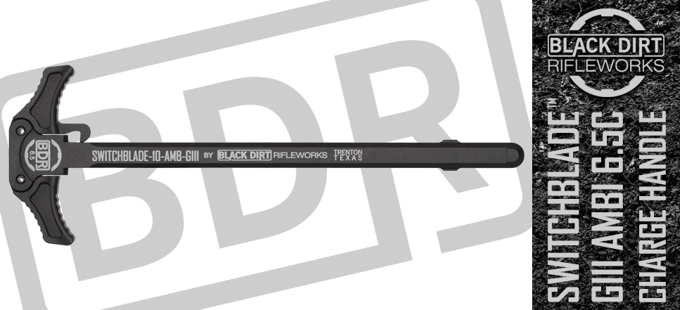 Black Dirt Rifleworks™ Switchblade10 GIII Ambidextrous 6.5 Creedmoor AR10 Charging Handle