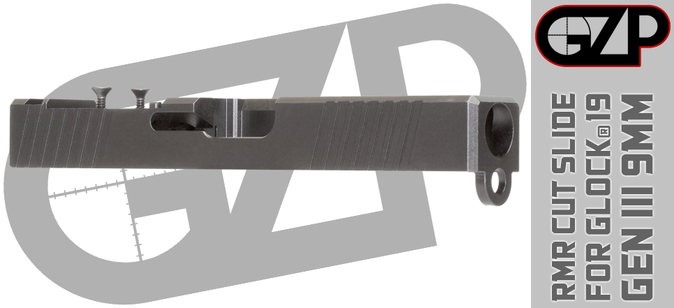GZP RMR Cut Slide for Gen 3 Glock®19 - 9mm