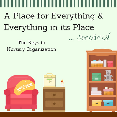 A Place for Everything & Everything in its Place… Sometimes! - The Key to Nursery Organization