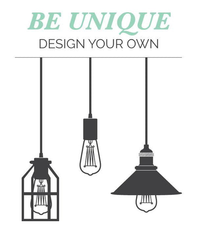 Pendant Light - Design Your Own!