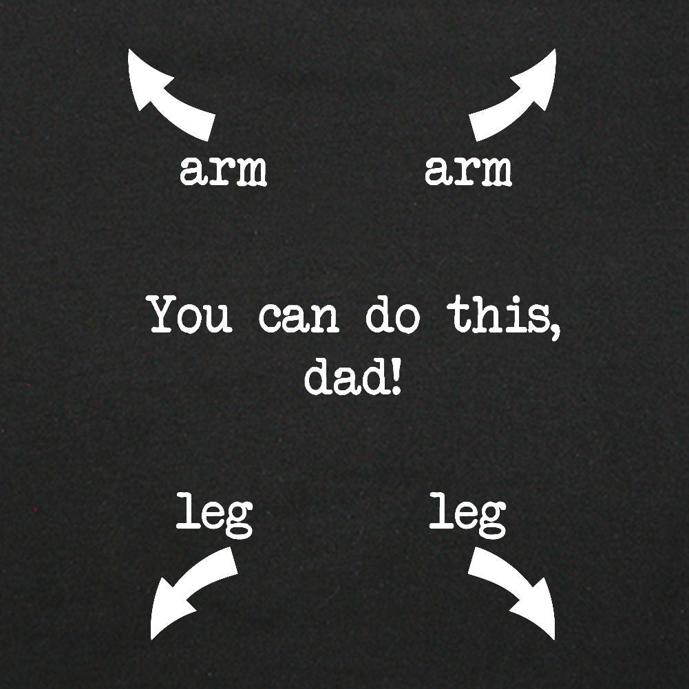 LOL Baby!™ You Can Do This Dad (With Instructions) Your Choice Bodysuit or T-Shirt