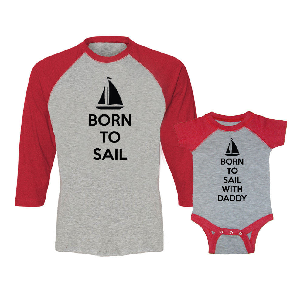 We Match!™ Born To Sail & Born To Sail With Daddy (Sailboat) Adult & Child 3/4 Sleeve Baseball T-Shirt Set