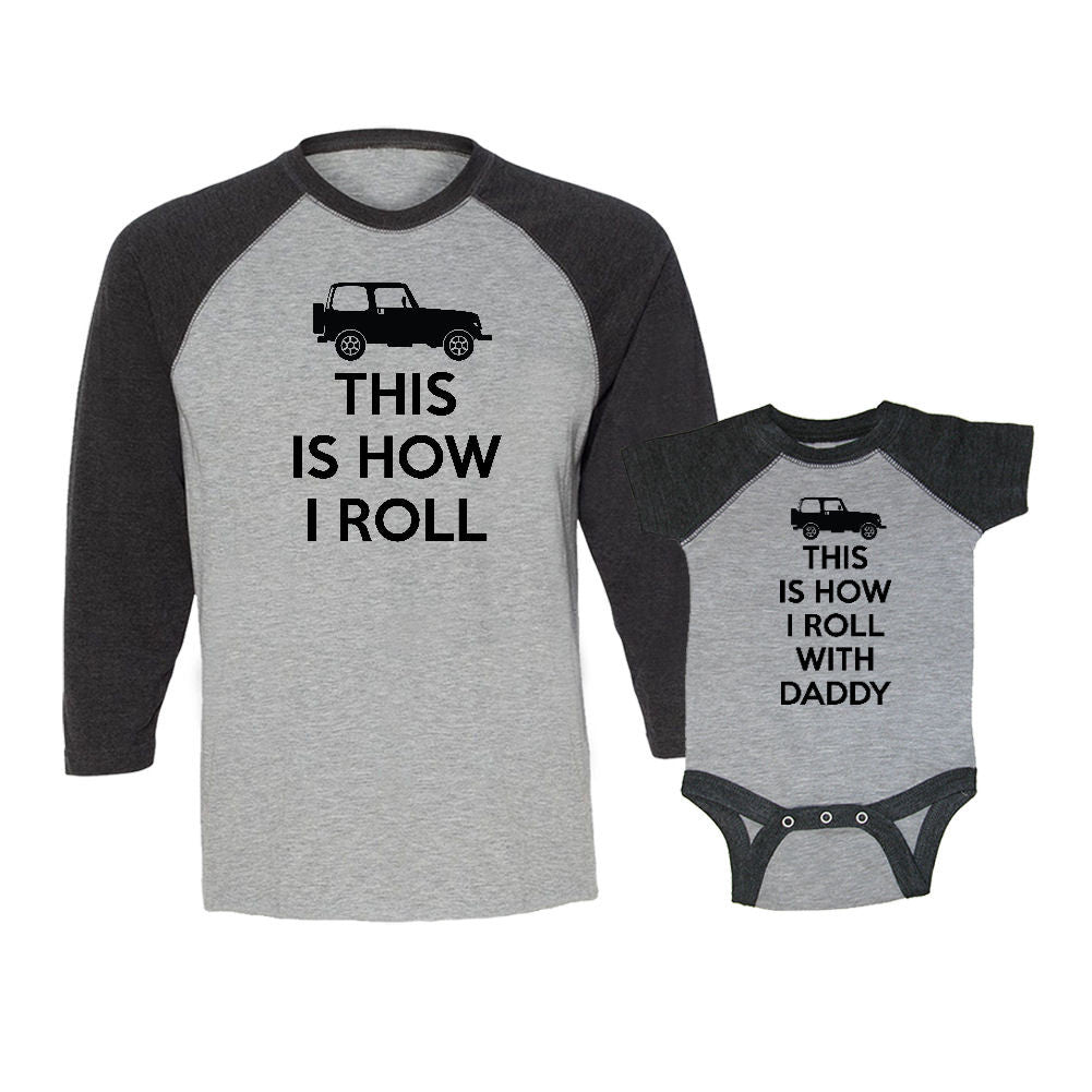 We Match!™ This Is How I Roll & This Is How I Roll With Daddy (4x4 Truck) Matching Adult & Child 3/4 Sleeve Baseball T-Shirt Set