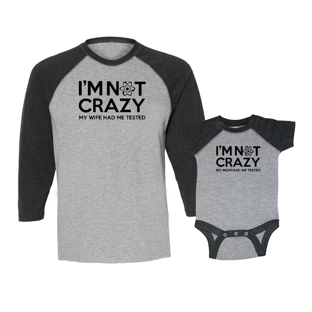 We Match!™ I'm Not Crazy My Wife/My Mom Had Me Tested Matching Adult & Child 3/4 Sleeve Baseball T-Shirt Set - Big Bang Theory