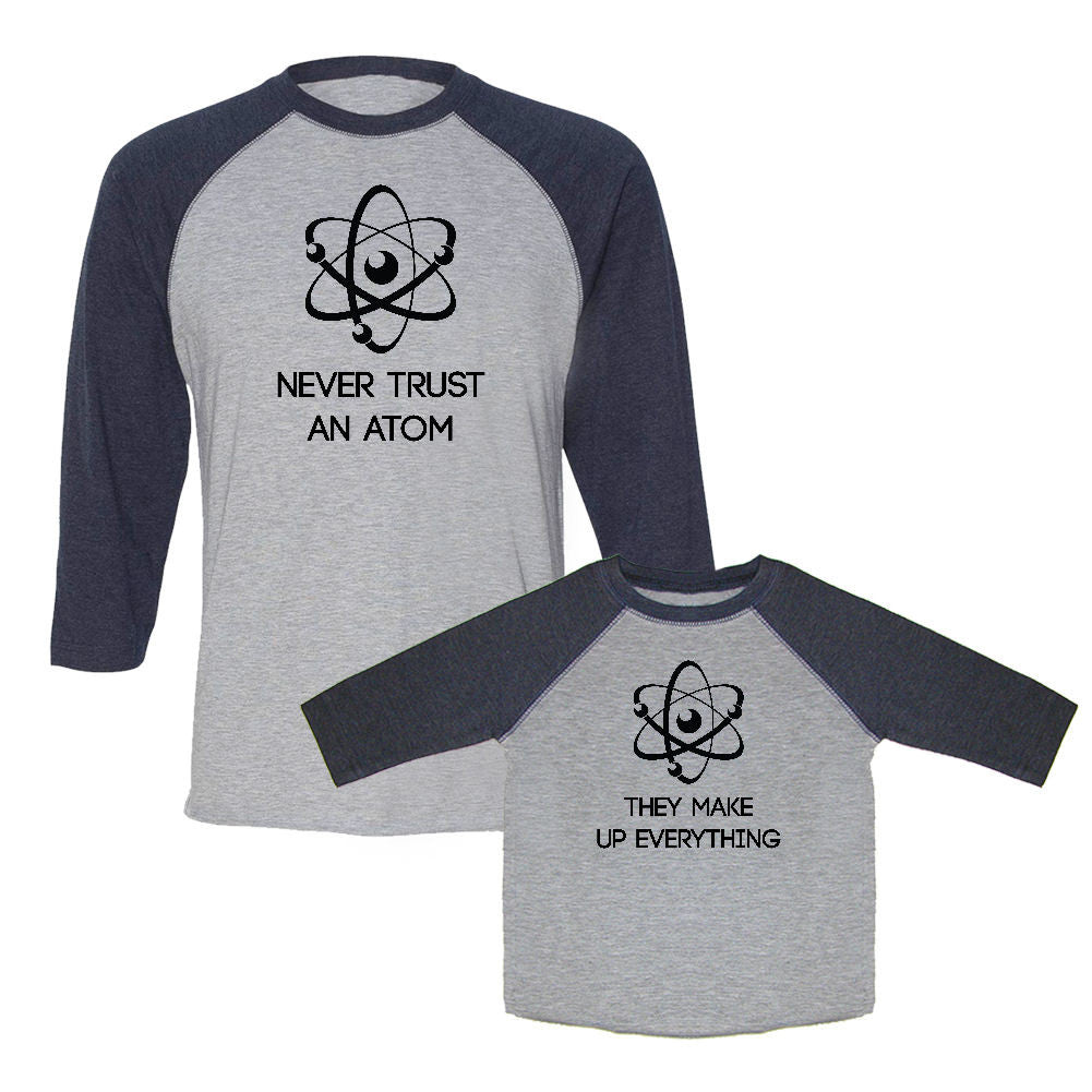We Match!™ Never Trust An Atom They Make Up Everything Matching Adult & Child 3/4 Sleeve Baseball T-Shirt Set  - Big Bang Theory