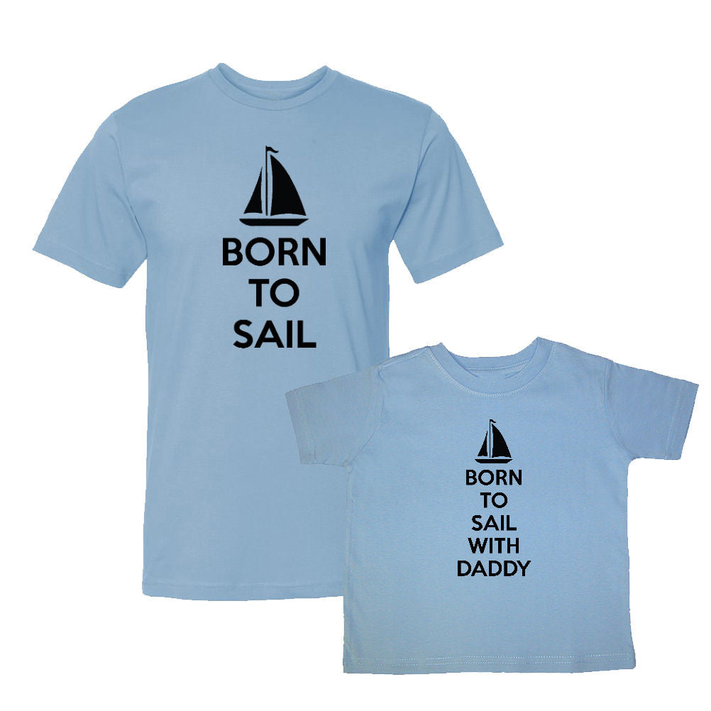 We Match!™ Born To Sail & Born To Sail With Daddy (Sailboat) Matching Shirts For Family Set