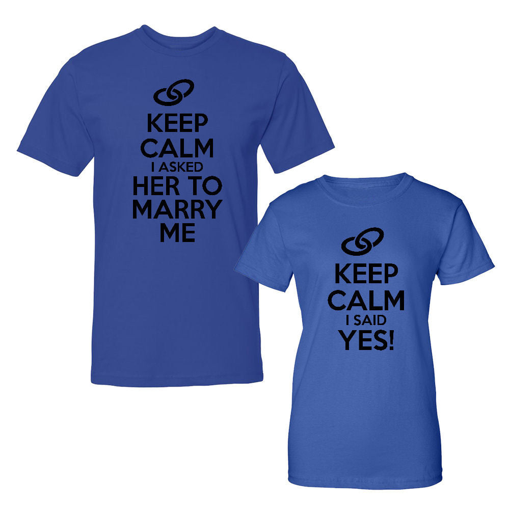 We Match!™ Keep Calm I Asked Her To Marry Me & Keep Calm I Said Yes! Matching Couples T-Shirts Set