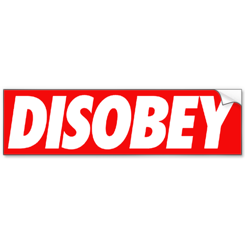Disobey Bumper Sticker