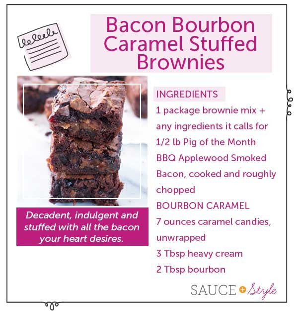 Bacon Bourbon Caramel Stuffed Brownies | Sauce + Style
