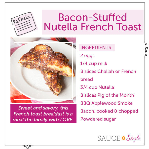Bacon-Stuffed Nutella French Toast | Sauce + Style