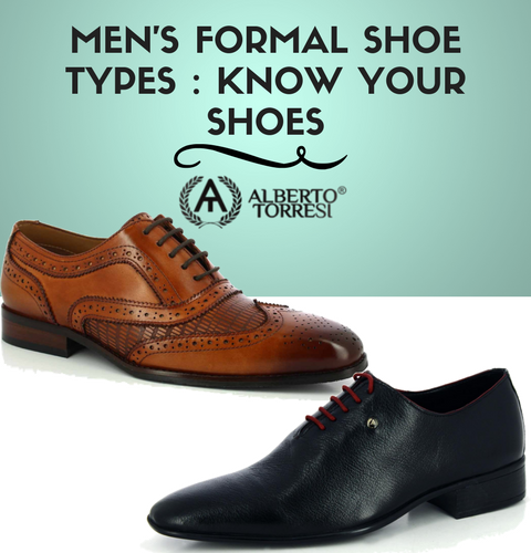 MEN'S FORMAL SHOES : KNOW YOUR SHOES