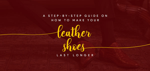 How to clean your leather shoes, an easy step-by-step guide