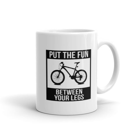 Put The Fun Between Your Legs - Cycilng Coffee Mug