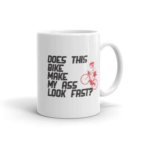 Does This Bike Make My Ass Look Fast - Cycling Coffee Mug