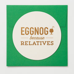 Eggnog Because Relatives Coaster Card
