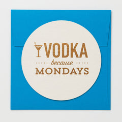 Vodka Because Mondays Coaster Card