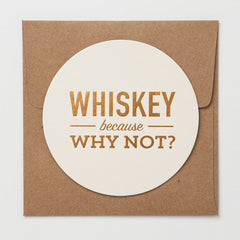Whiskey Because Why Not Coaster Card