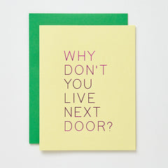 Why Don't You Live Next Door Card