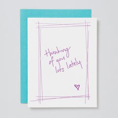 Thinking of You Lots Lately Card