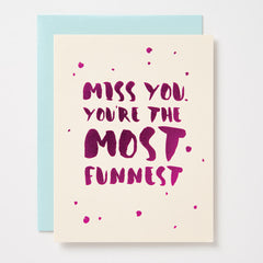 Miss You. You're Most Funnest Card
