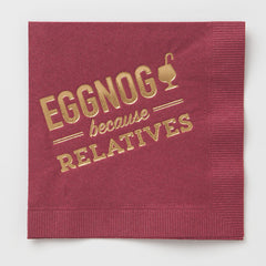 Eggnog Because Relatives Napkins