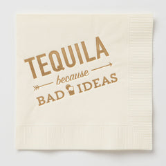 Tequila Because Bad Ideas Napkins