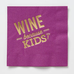 Wine Because Kids Napkins