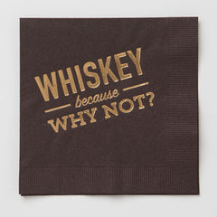 Whiskey Because Why Not Napkins