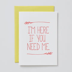 Here If You Need Me Card