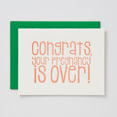Your Pregnancy Is Over Card