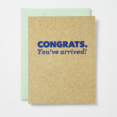 Congrats You've Arrived Sparkle Card