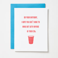 Hang With Anyone In Their Twenties Birthday Card