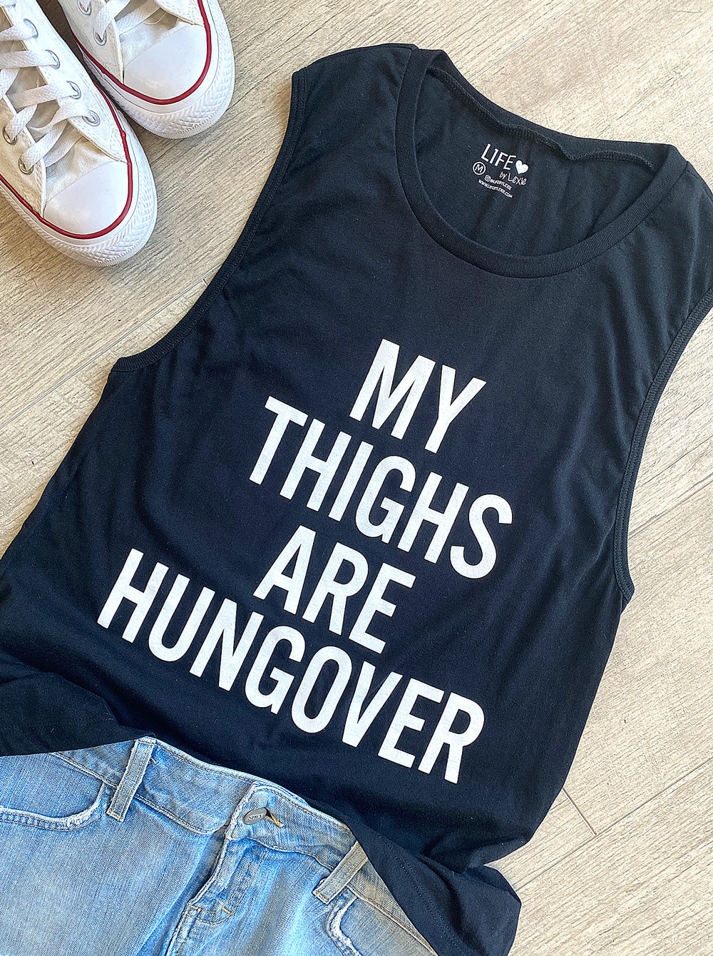 My Thighs Are Hungover Muscle Tank Top