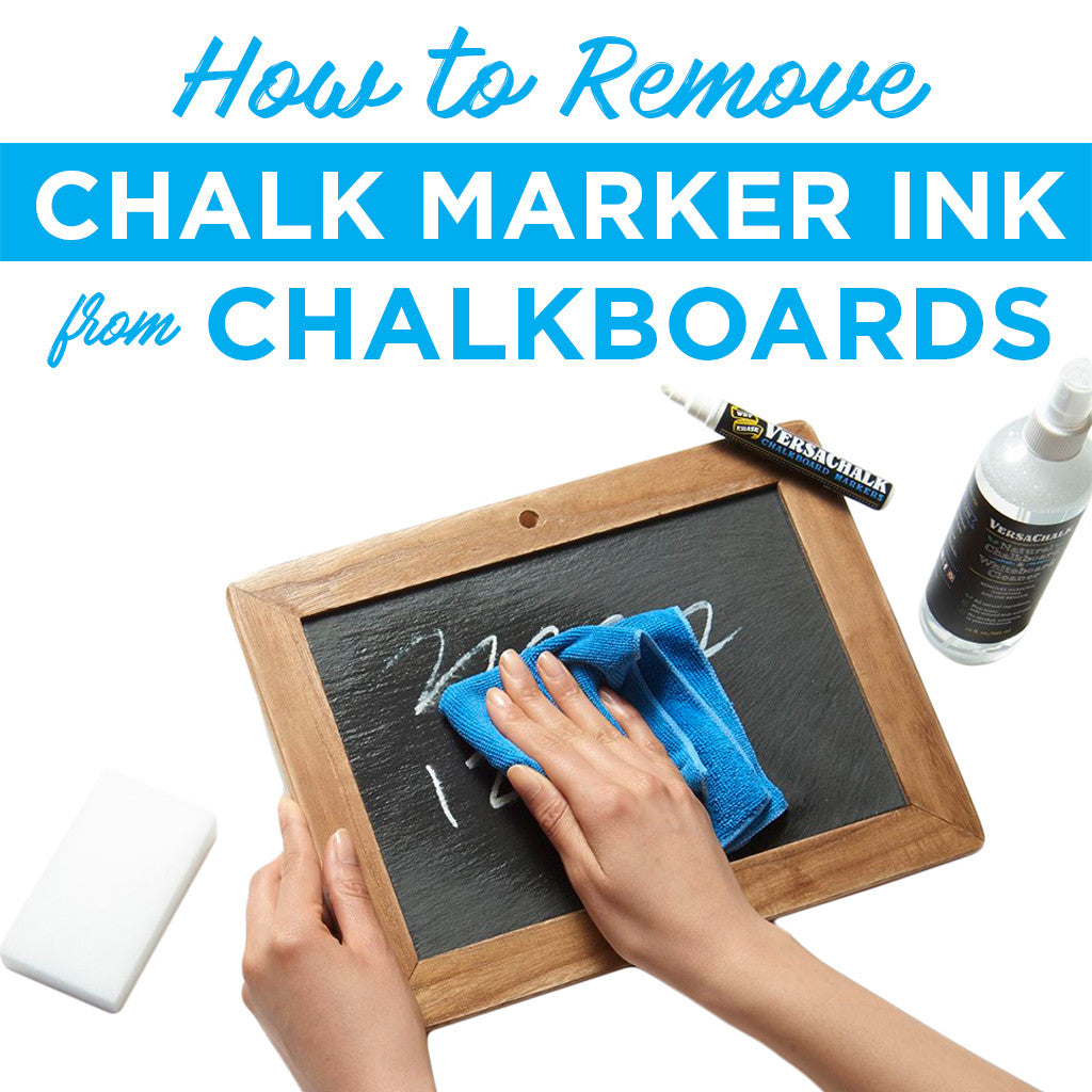 how to best remove chalk marker ink from chalkboards