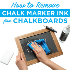 How to remove chalk marker ink from chalkboards