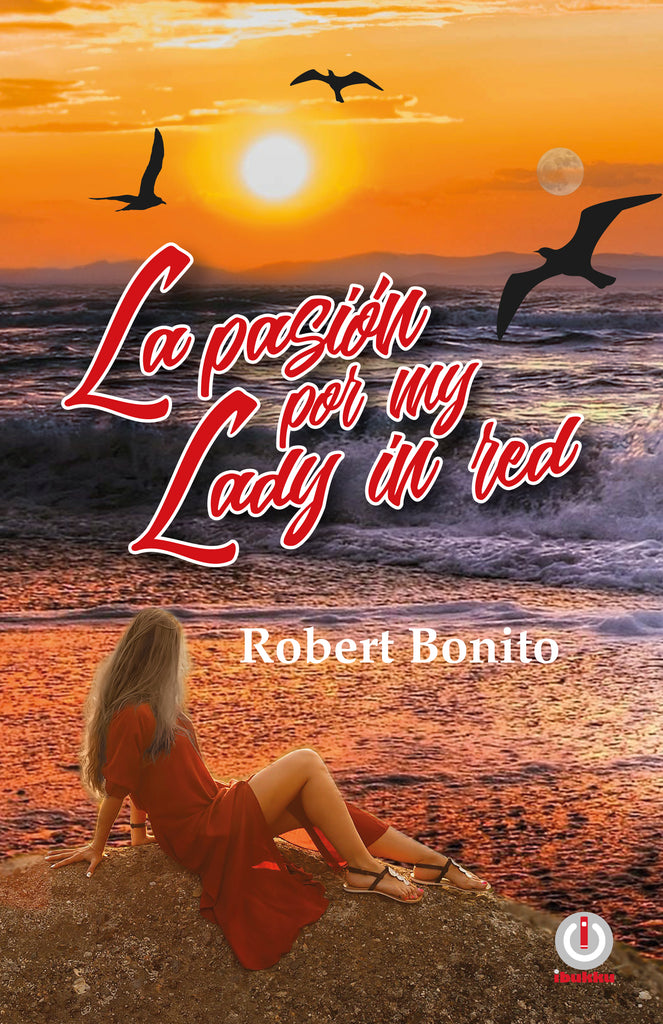 La pasión por My Lady in Red - ibukku, LLC