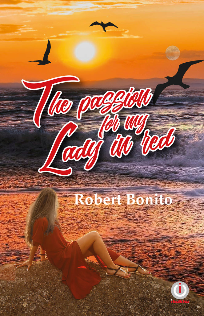 The Passion For My Lady In Red (Printed) - ibukku, LLC