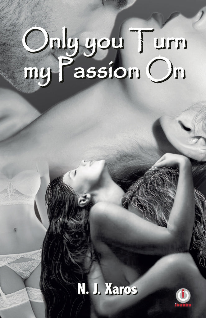 Only You Turn My Passion On - ibukku, LLC