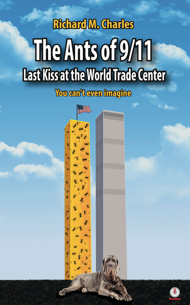 The Ants of 9/11: Last Kiss at the World Trade Center (Impreso)