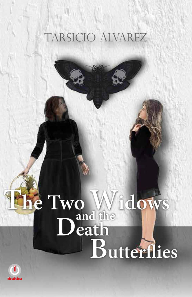 The Two Widows and the Death Butterflies - ibukku, LLC