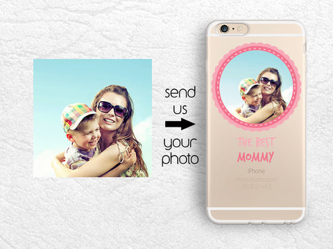 The Best Mommy, custom photo case for iPhone X, iPhone 8 Plus, Samsung S8, S9 Plus, Note8, Sony Z5, LG Nexus 5X, Nexus 6P, Google Pixel 2, gift for Mother's day