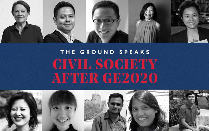 """I, we, and us make our society."" The Ground Speaks: Civil Society After GE2020"
