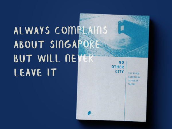 Get this for someone who always complains about Singapore but will never leave it