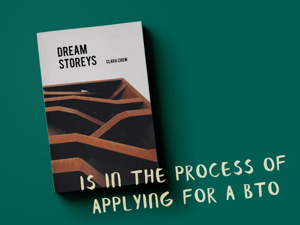 Get this for someone who is in the process of applying for a BTO: Dream Storeys by Clara Chow
